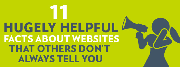 11 HUGELY HELPFUL FACTS ABOUT WEBSITES THAT OTHERS don't always tell you