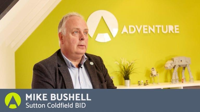 A Testimonial by Mike Bushell Sutton Coldfield Town Centre BID